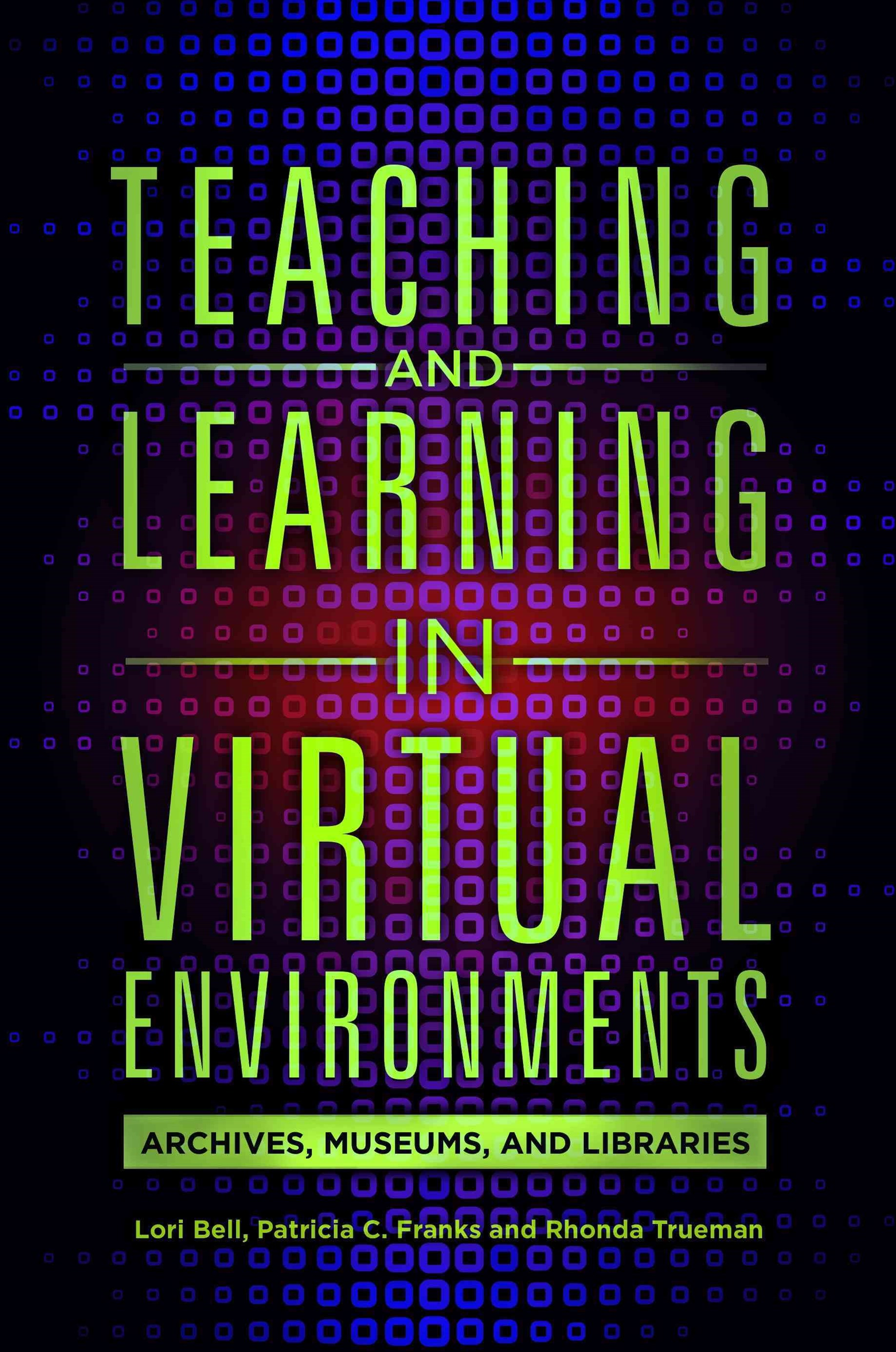Teaching and Learning in Virtual Environments