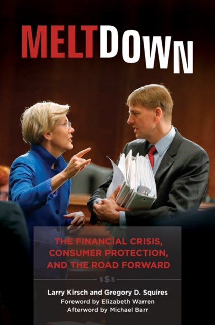 (ebook) Meltdown: The Financial Crisis, Consumer Protection, and the Road Forward