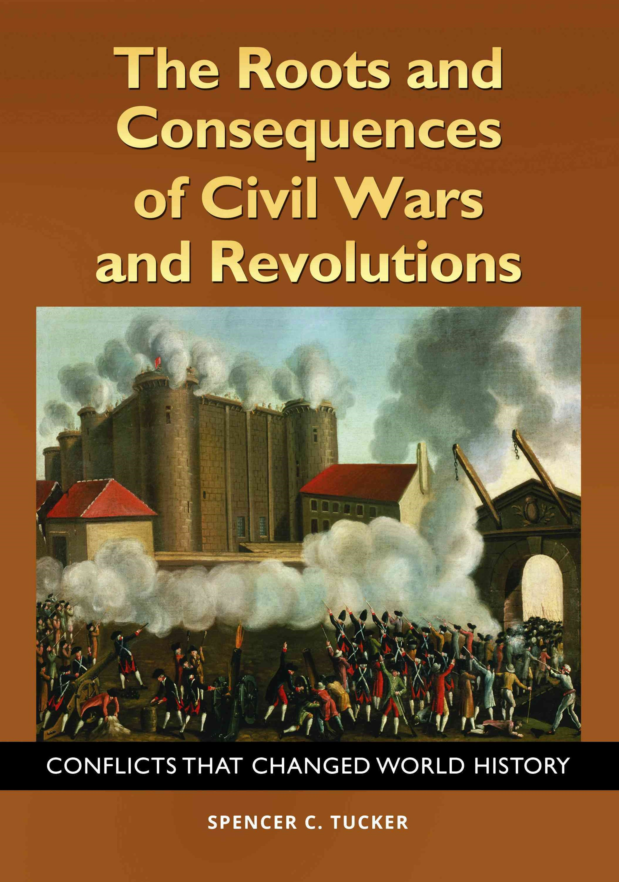The Roots and Consequences of Civil Wars and Revolutions