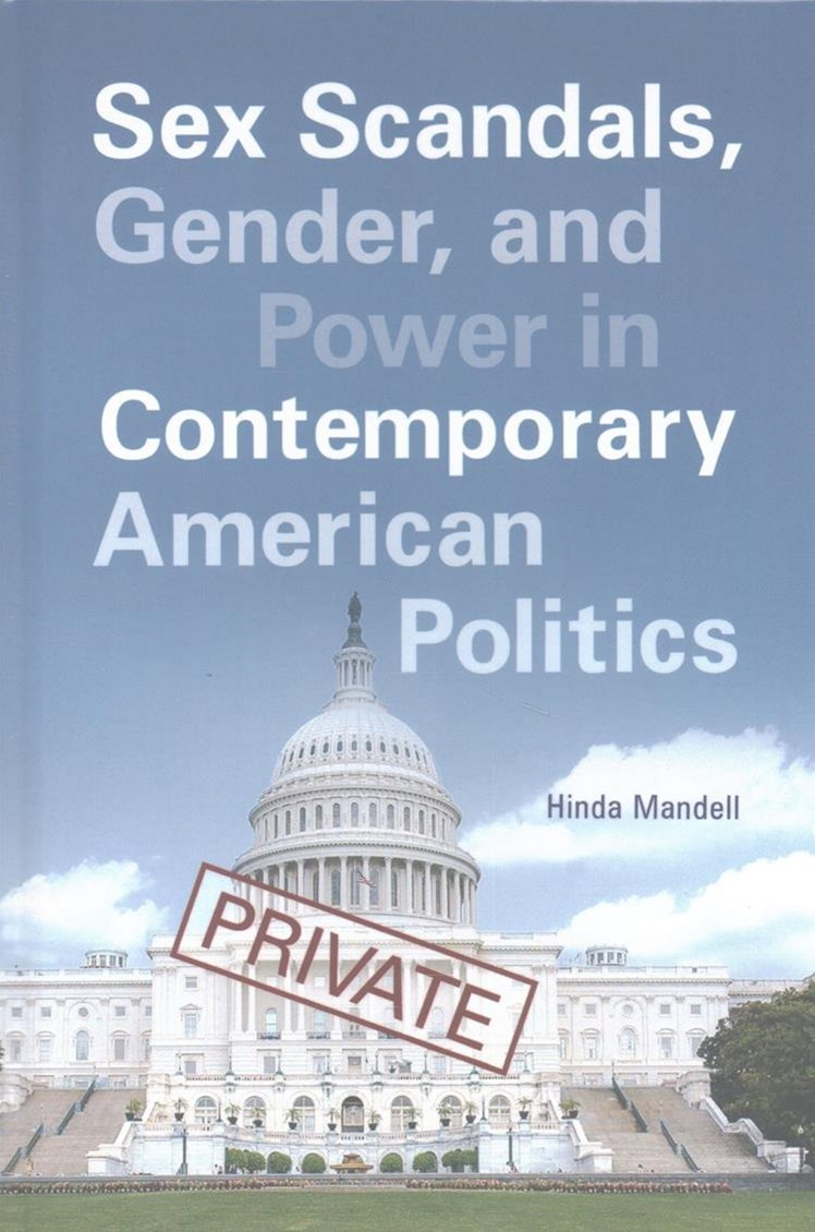 Sex Scandals, Gender, and Power in Contemporary American Politics