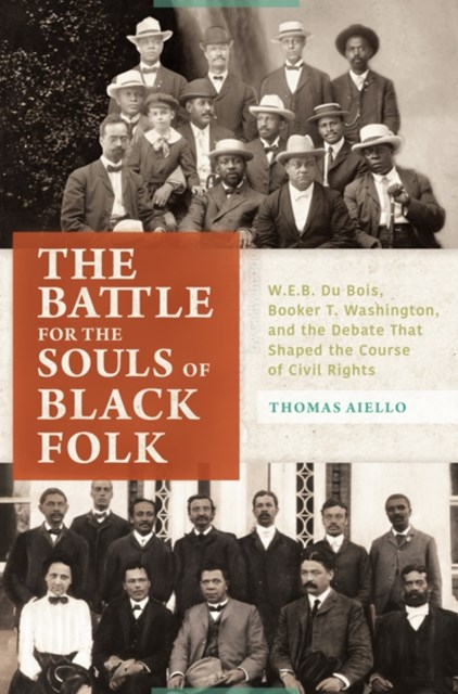 (ebook) Battle for the Souls of Black Folk: W.E.B. Du Bois, Booker T. Washington, and the Debate That Shaped the Course of Civil Rights