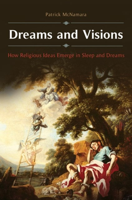 (ebook) Dreams and Visions: How Religious Ideas Emerge in Sleep and Dreams