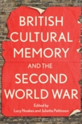 (ebook) British Cultural Memory and the Second World War