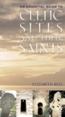 Celtic Sites and Their Saints
