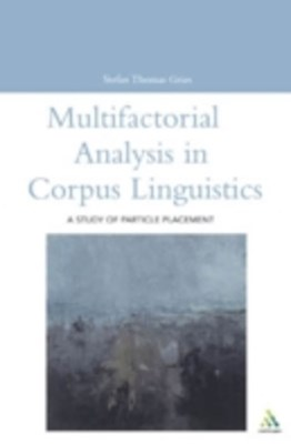 Multifactorial Analysis in Corpus Linguistics
