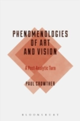 Phenomenologies of Art and Vision