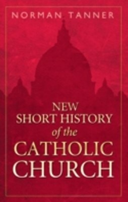 New Short History of the Catholic Church
