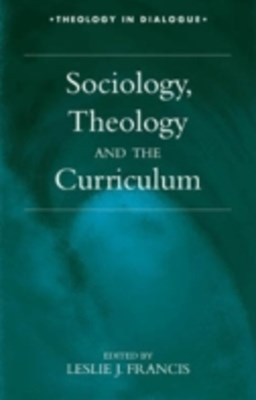 Sociology, Theology, and the Curriculum