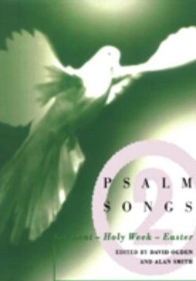 Psalm Songs for Lent and Easter