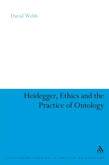 Heidegger, Ethics and the Practice of Ontology