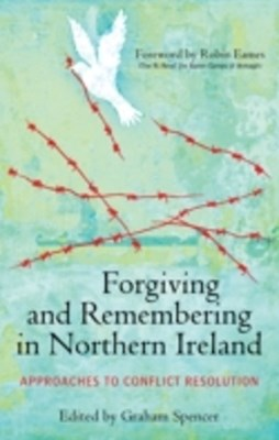Forgiving and Remembering in Northern Ireland