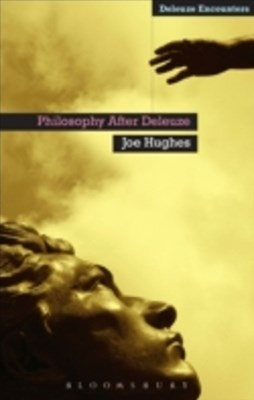 Philosophy After Deleuze