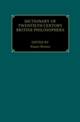 Dictionary of Twentieth-Century British Philosophers