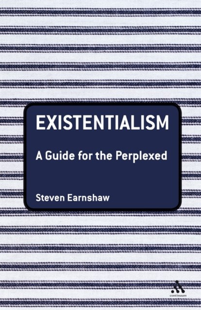 Existentialism: A Guide for the Perplexed