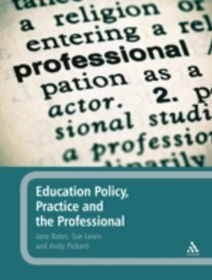 (ebook) Education Policy, Practice and the Professional