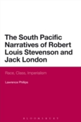 South Pacific Narratives of Robert Louis Stevenson and Jack London