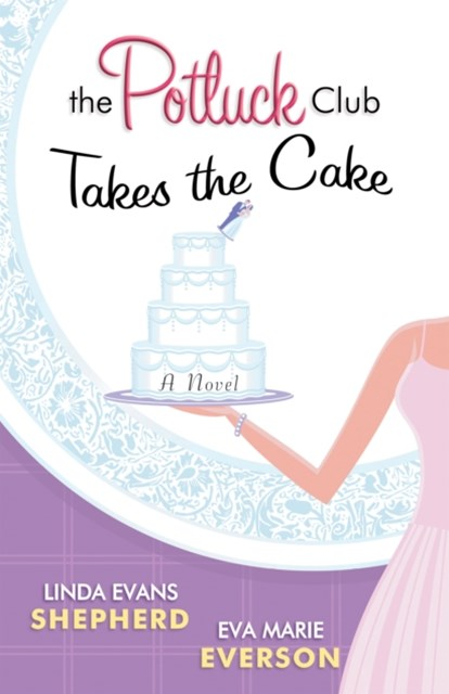 Potluck Club--Takes the Cake (The Potluck Club Book #3)