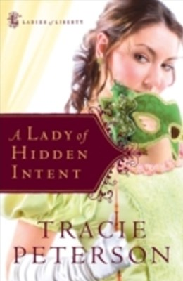 Lady of Hidden Intent (Ladies of Liberty Book #2)
