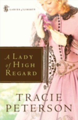 Lady of High Regard (Ladies of Liberty Book #1)