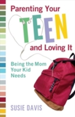 (ebook) Parenting Your Teen and Loving It