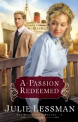 (ebook) Passion Redeemed (The Daughters of Boston Book #2)