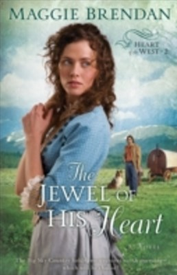 Jewel of His Heart (Heart of the West Book #2)