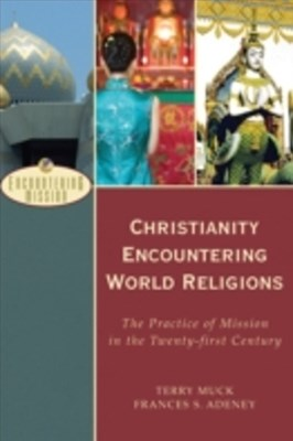 (ebook) Christianity Encountering World Religions (Encountering Mission)