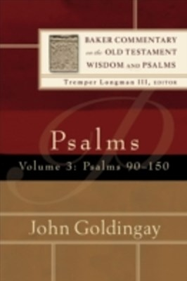Psalms : Volume 3 (Baker Commentary on the Old Testament Wisdom and Psalms)