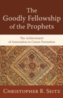 (ebook) Goodly Fellowship of the Prophets (Acadia Studies in Bible and Theology)