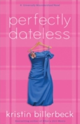 (ebook) Perfectly Dateless (My Perfectly Misunderstood Life Book #1)