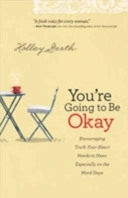 You're Going to Be Okay
