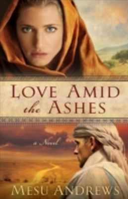 Love Amid the Ashes (Treasures of His Love Book #1)
