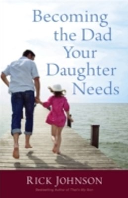 (ebook) Becoming the Dad Your Daughter Needs