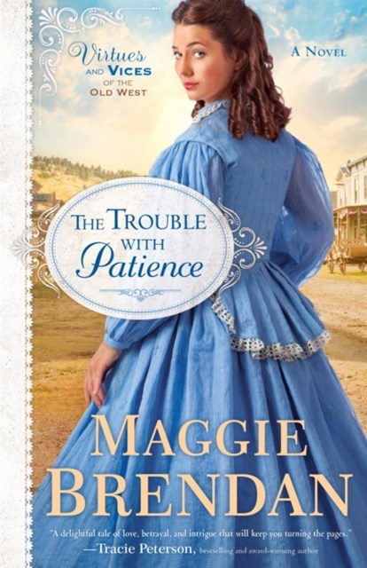 (ebook) Trouble with Patience (Virtues and Vices of the Old West Book #1)