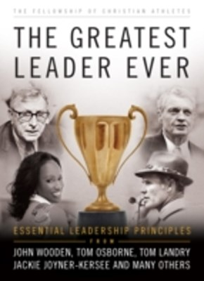 Greatest Leader Ever (The Heart of a Coach Series)