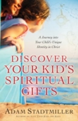 Discover Your Kid's Spiritual Gifts