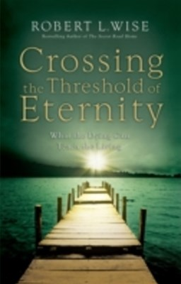 Crossing the Threshold of Eternity