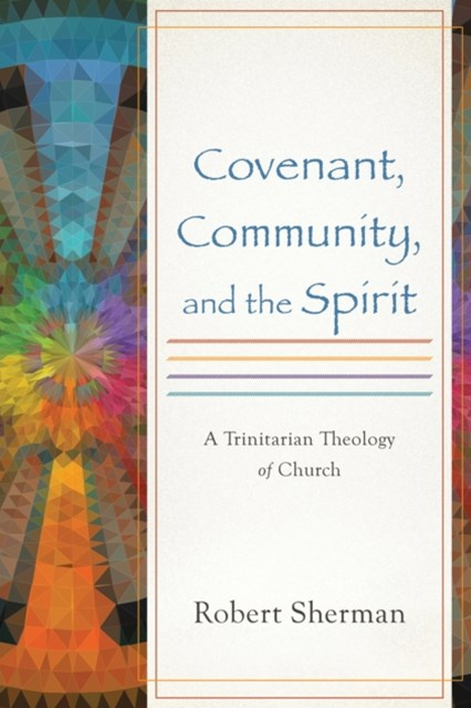 Covenant, Community, and the Spirit