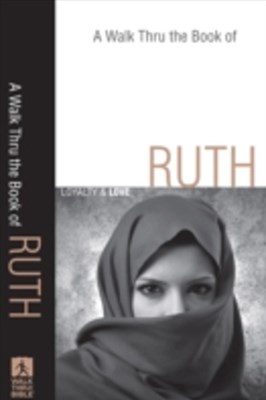 Walk Thru the Book of Ruth (Walk Thru the Bible Discussion Guides)