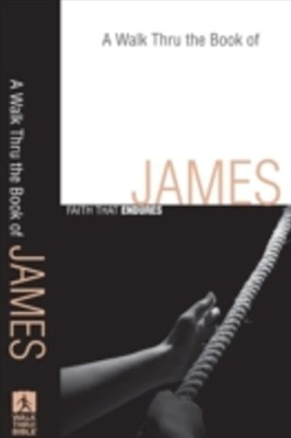 Walk Thru the Book of James (Walk Thru the Bible Discussion Guides)