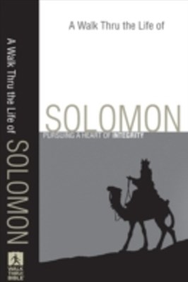 Walk Thru the Life of Solomon (Walk Thru the Bible Discussion Guides)