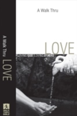 Walk Thru Love (Walk Thru the Bible Discussion Guides)