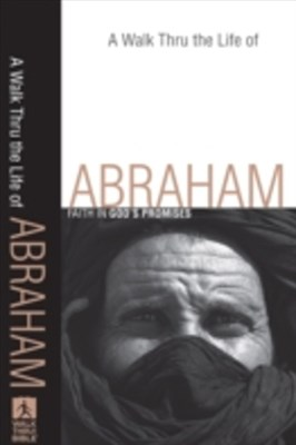 Walk Thru the Life of Abraham (Walk Thru the Bible Discussion Guides)