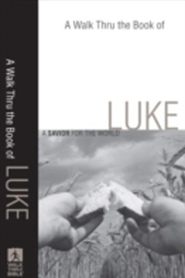 Walk Thru the Book of Luke (Walk Thru the Bible Discussion Guides)