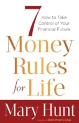 7 Money Rules for Life(R)