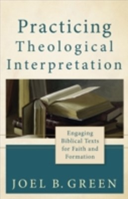 (ebook) Practicing Theological Interpretation (Theological Explorations for the Church Catholic)