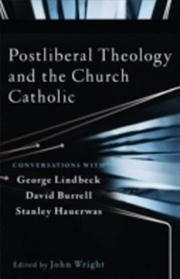 Postliberal Theology and the Church Catholic