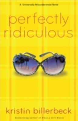 (ebook) Perfectly Ridiculous (My Perfectly Misunderstood Life Book #3)