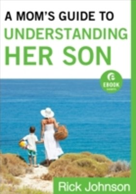 (ebook) Mom's Guide to Understanding Her Son (Ebook Shorts)