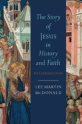 Story of Jesus in History and Faith